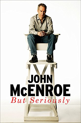 But Seriously: An Autobiography por John McEnroe
