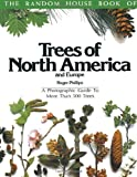 The Random House Book of Trees of North America and Europe: A Photographic Guide to More Than 500 Trees (Random House Bo