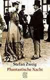 Phantastische Nacht: Erzählungen (Stefan Zweig, Gesammelte Werke in Einzelbänden (Taschenbuchausgabe)) - Stefan Zweig