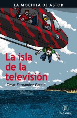 La isla de la televisión (Mochila de Astor) por César Fernández García