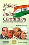 Makers of Indian Constitution Framing of the Indian Constitution and Biographies of the Constitution Makers