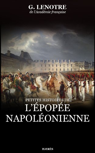 Petites histoires de l'épopée napoléonienne (Récits historiques)