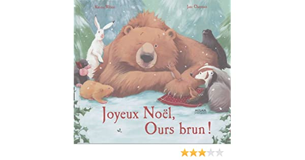 Joyeux Noel Petit Ours Brun.Amazon Fr Joyeux Noel Ours Brun Karma Wilson Jane