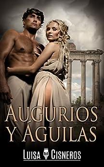 Augurios y Águilas (Spanish Edition) by [Cisneros, Luisa M.]