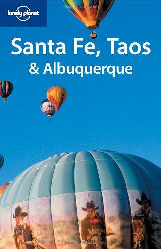 Santa Fe, Taos & Albuquerque 2 (Lonely Planet Regional Guides)