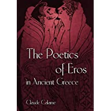 The Poetics of Eros in Ancient Greece by Claude Calame (1999-04-12)