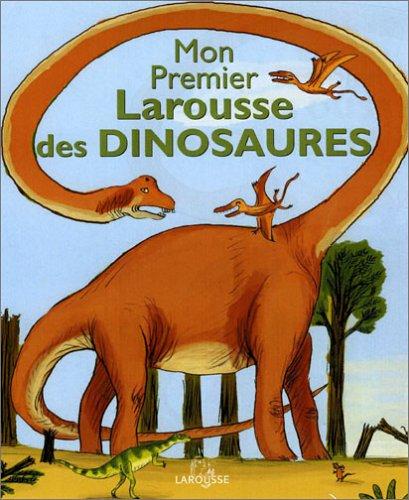 Mon Premier Larousse des Dinosaures par Benoît Delalandre
