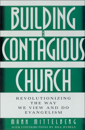Building a Contagious Church: Revolutionizing the Way We View and Do Evangelism