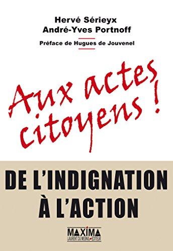 Aux actes citoyens - de lindignation à laction (French Edition)