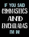 If You Said Gymnastics And Enchiladas I'm In: Blank Sketch, Draw and Doodle Book - Dartan Creations, Tara Hayward