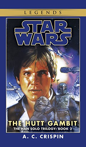 The Hutt Gambit: Star Wars Legends (the Han Solo Trilogy): The Hutt Gambitt Book 2