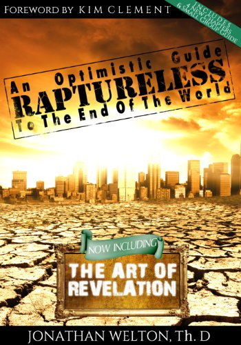 Raptureless: An Optimistic Guide to the End of the World - Revised Edition Including The Art of Revelation (English Edition)
