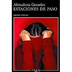 Estaciones de paso: 580 (Andanzas) de Almudena Grandes (1 jul 2005) Tapa blanda -- Finalista Premio Mandarache 2007