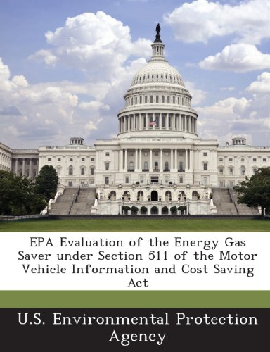 EPA Evaluation of the Energy Gas Saver Under Section 511 of the Motor Vehicle Information and Cost Saving ACT -
