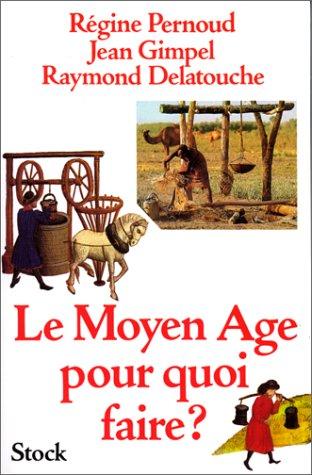 Le Moyen-Âge pour quoi faire ?