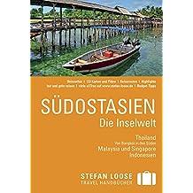 Stefan Loose Reiseführer Südostasien, Die Inselwelt. Von Thailand bis Indonesien: mit Reiseatlas