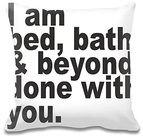 i-am-bed-bath-beyond-done-with-you-slogan-custom-decorative-pillow-ultra-soft-premium-quality-polyes