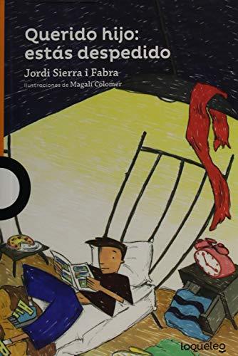 Querido Hijo: Estas Despedido (Serie naranja) por Jordi Sierra I. Fabra