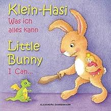 Klein Hasi - Was ich alles kann, Little Bunny - I Can. - Bilderbuch Deutsch-Englisch (zweisprachig/bilingual): Volume 1 (Klein Hasi - Little Bunny, Deutsch-Englisch (zweisprachig/bilingual))