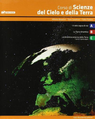 Corso di scienze del cielo e della terra. Volume unico. Per le Scuole superiori. Con espansione online
