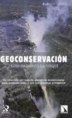 Geoconservación (Planeta Tierra) por Luís Carcavilla Urquil