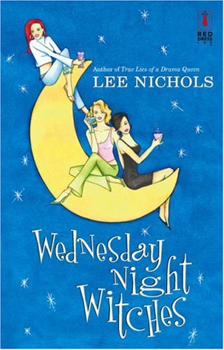 Wednesday Night Witches (Red Dress Ink Novels)