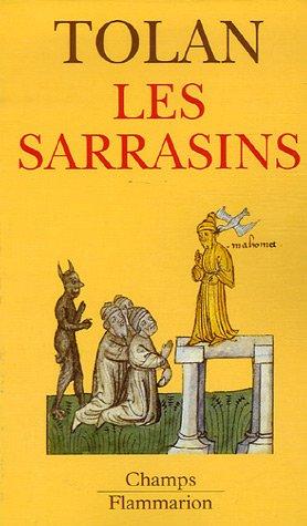 Les sarrasins : L'islam dans l'imagination européenne au Moyen Age par John Tolan