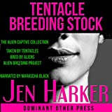 Tentacle Breeding Stock: Tentacle Breeding Erotica Collection