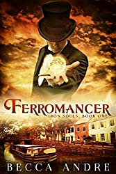 Ferromancer: Iron Souls, Book One