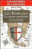 Les Templiers - Le secret américain - Une présence indiscutable prouvée par l'archéologie