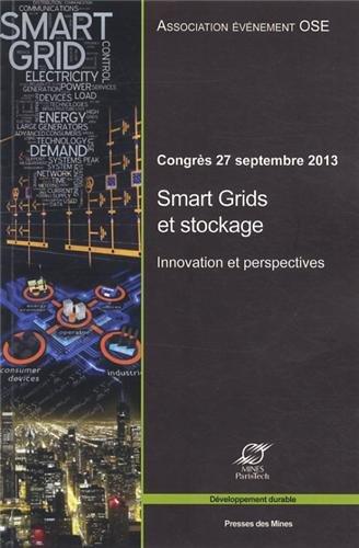 Smart grids et stockage : innovations et perspectives - Congrès 27 septembre 2013. par Nadia Maizi