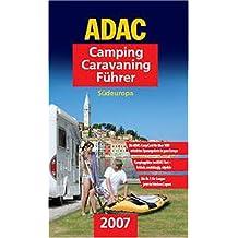 ADAC Camping-Caravaning-Führer 2007: Südeuropa