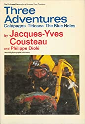 Three Adventures: Galapagos, Titicaca, the Blue Holes (The Undersea Discoveries of Jacques-Yves Cousteau)