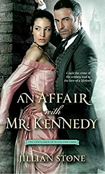 An Affair with Mr. Kennedy (Gentlemen of Scotland Yard) by [Stone, Jillian]