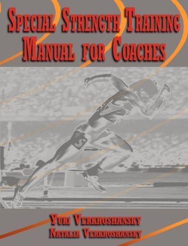 Special Strength Training: Manual for Coaches by Verkhoshansky, Yuri, Verkhoshansky, Natalia (2011) Paperback
