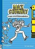 Max Crumbly, Band 01: Allein unter Schweinebacken