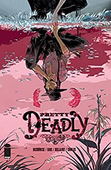 Pretty Deadly #1 by [DeConnick, Kelly]