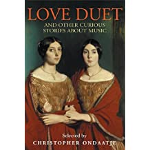 Love Duet: And Other Curious Stories About Music