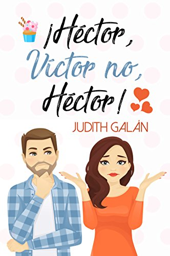¡Héctor, Víctor no, Héctor! por Judith Galán
