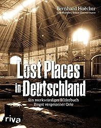 Lost Places in Deutschland: Ein merkwürdiges Bilderbuch längst vergessener Orte