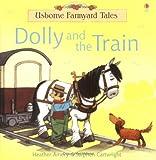 Dolly and the Train (Farmyard Tales) (Mini Farmyard Tales) by Heather Amery