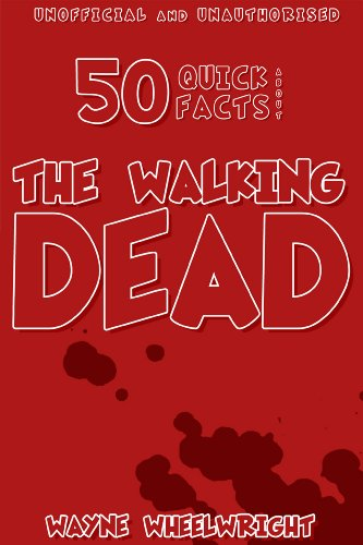 50 Quick Facts About the Walking Dead (English Edition)