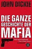 Omertà - Die ganze Geschichte der Mafia: Camorra, Cosa Nostra und ´Ndrangheta - John Dickie