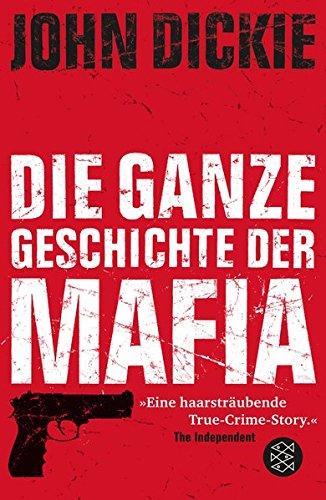 Omertà - Die ganze Geschichte der Mafia: Camorra, Cosa Nostra und ´Ndrangheta