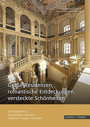 grosse-residenzen-romantische-entdeckungen-versteckte-schonheiten-ein-reisefuhrer-zu-deutschlands-sc