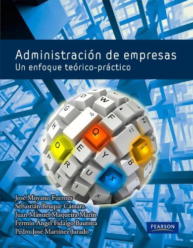 Administración de empresas: Un enfoque teórico práctico