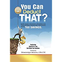 You Can Deduct THAT? How small business owners can transform ordinary spending into tax savings by Amit Chandel (2016-08-02)
