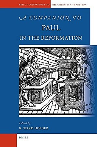 A Companion to Paul in the Reformation (Brill's Companions to the Christian Tradition)