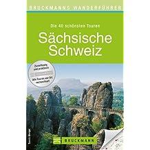 Wanderführer Sächsische Schweiz: Die 40 schönsten Touren zum Wandern rund um Pirna, Sebnitz, Winterberg, Rauenstein, Bärenstein und das Elbsandsteingebirge, mit Wanderkarte und GPS-Daten zum Download