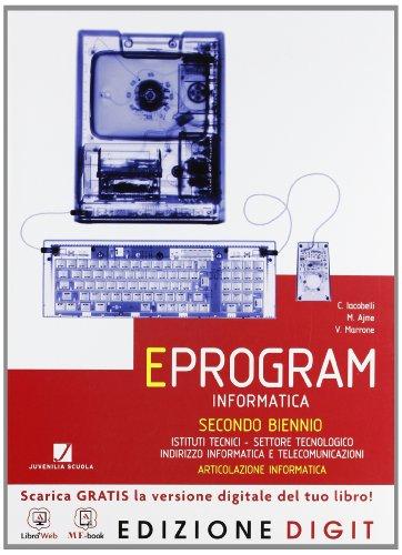 Eprogram - Volume unico Edizione Digit. Con Me book e Contenuti Digitali Integrativi online